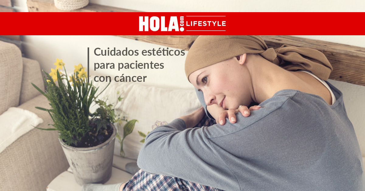 BLOG-CUIDADOS-ESTETICOS-PACIENTES-CANCER-HOLA
